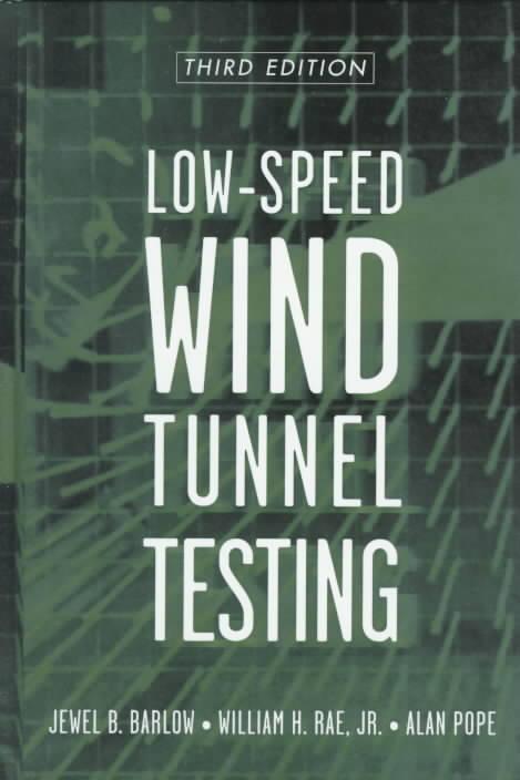 Low-Speed Wind Tunnel Testing By Barlow, Jewel B./ Rae, William H./ Pope, Alan
