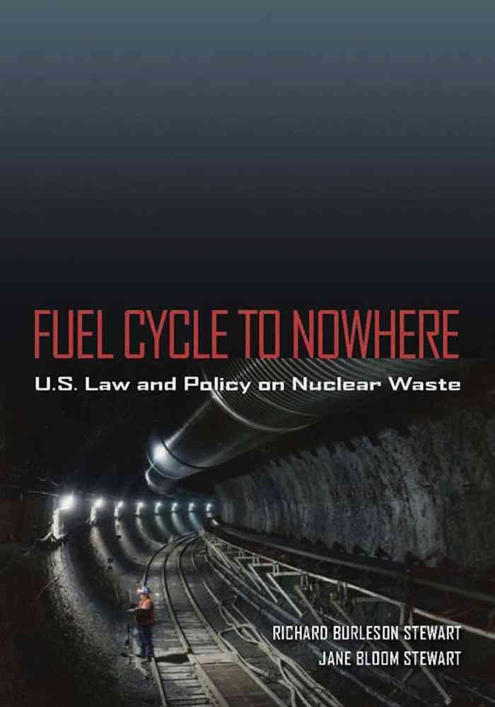 Fuel Cycle to Nowhere By Stewart, Richard Burleson/ Stewart, Jane Bloom